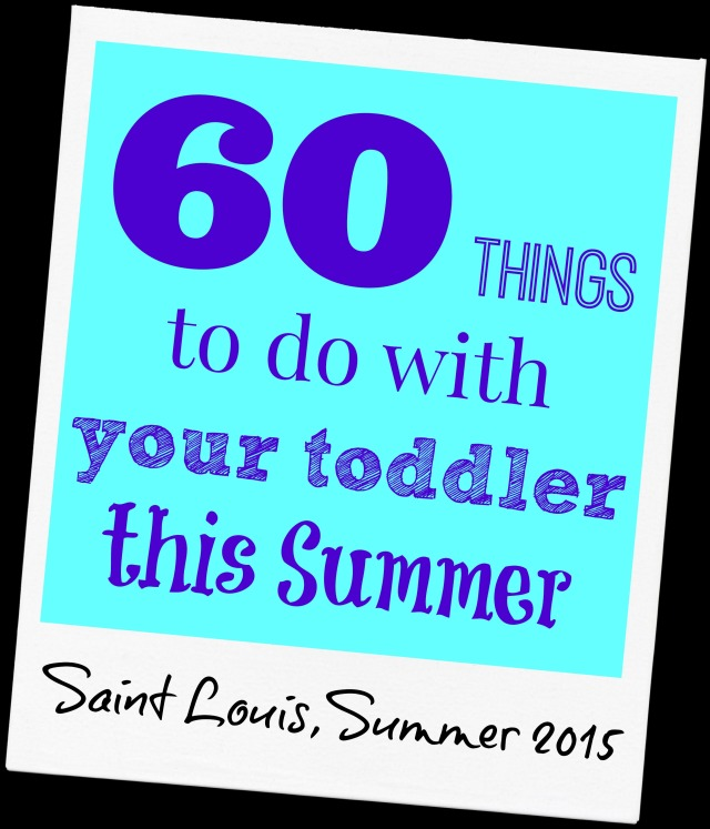 things to do with your toddler this summer in saint louis